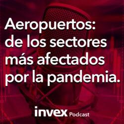 Podcast_Aeropuertos de los sectores más afectados por la pandemia